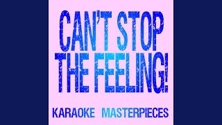 Karaoke Masterpieces Cant Stop The Feeling Originally Performed By Justin Timberlake