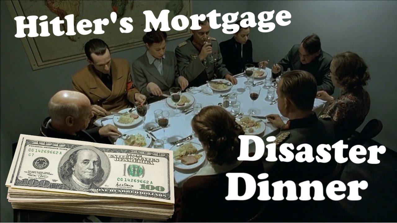 Hitler's mortgage dinner disaster