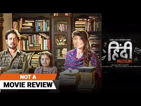 Hindi Medium   Not A Movie Review   Sucharita Tyagi
