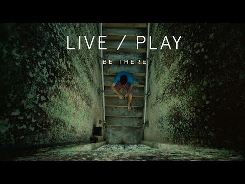 Live/Play Miniseries - Episode 1: Be There
