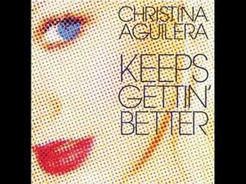 Christina Aguilera Keeps Getting Better + Lyrics