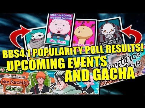 BBS4.1 POPULARITY POLL RESULTS, UPCOMING EVENTS and GACHA Bleach Brave Souls