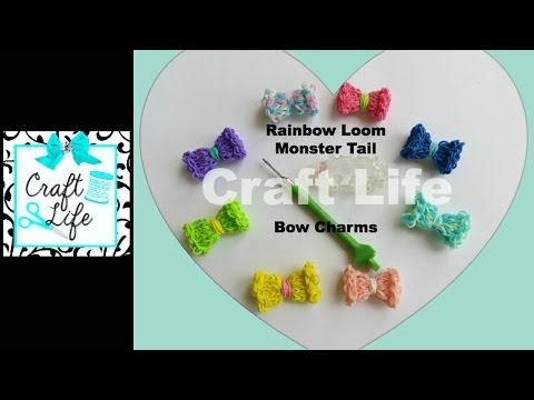 Craft Life Rainbow Loom Monster Tail Bow Charm Tutorial