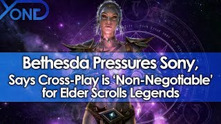 Bethesda Pressures Sony, Says Cross-Play is 'Non Negotiable' for Elder Scrolls Legends