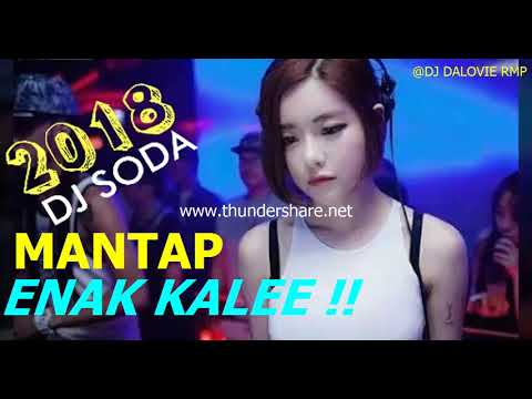 DJ SODA TERBARU 2018 BASSNYA KENCENG ENAK BANGET VS DBD PARTY PALING ENAK SEDUNIA 2018 HIGHBASS