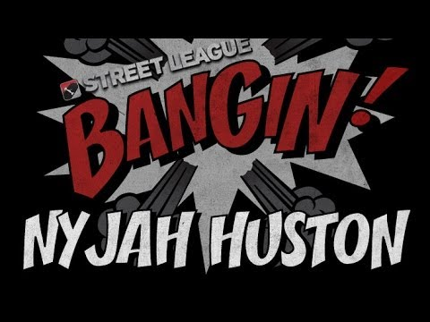 Nyjah Huston - Bangin! at Street League