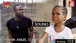 SOUND (Mark Angel Comedy) (Episode 159)