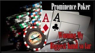 Prominence Poker: Winning My Biggest hand so far
