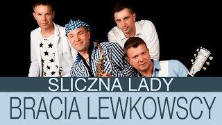 Bracia Lewkowscy - Śliczna Lady