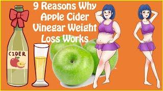 9 Reasons Apple Cider Vinegar Weight Loss Works | Apple Cider Vinegar Benefits for Weight Loss