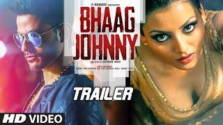 'Bhaag Johnny' Official Trailer   Kunal Khemu, Zoa Morani, Mandana Karimi   T-Series