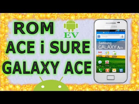 Rom Ace I Sure para Galaxy Ace S5830M/i/C/T/39i (Instalación y Review)   Android Evolution