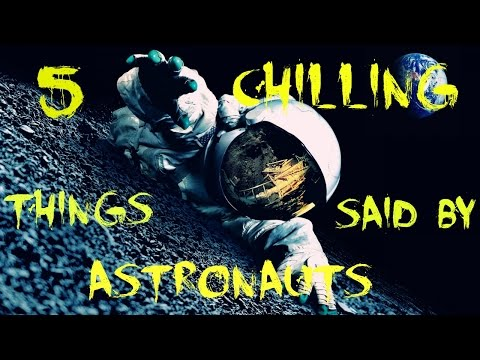 5 Chilling Things Said By Astronauts