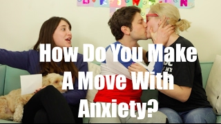 How Do You Make A Move With Anxiety? / Gaby & Allison