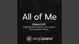 All Of Me Female Key Originally Performed By John Legend Piano Karaoke Version