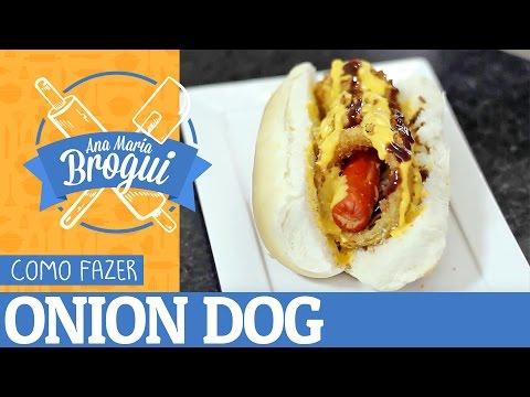 Ana Maria Brogui #264 - Como fazer Onion Dog do The Dog Haus