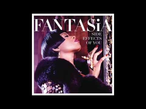 Fantasia - Side Effects of You (Song) - Lyrics