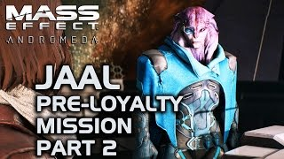 Mass Effect Andromeda - Jaal Pre-Loyalty Mission 'Friend or Foe?' Part 2