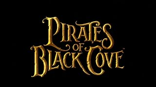 Pirates of Black Cove / Пираты Черной Бухты