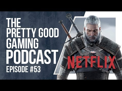 Day One Buys + Witcher Netflix Series + Environmental Storytelling | Pretty Good Gaming Podcast #53