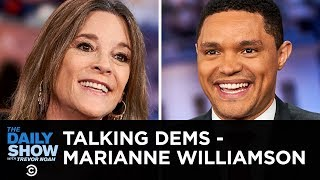Talking Dems - Marianne Williamson on Abortion, Bigotry and Flipping the Senate | The Daily Show