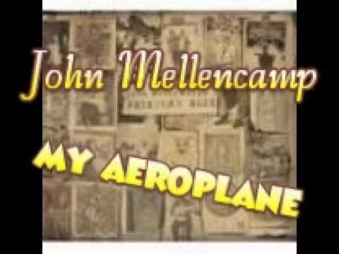 John Mellencamp - My Aeroplane