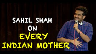 EIC: Sahil Shah on Every Indian Mother