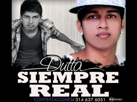 Dutta - Siempre Real (Malianteo) Original 2013