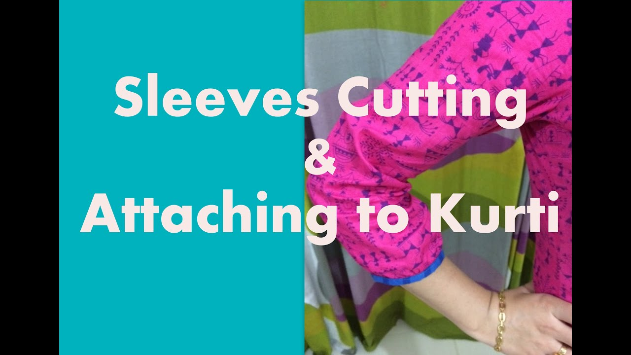 cutting sleeves perfectly and attaching it to kurti youtube