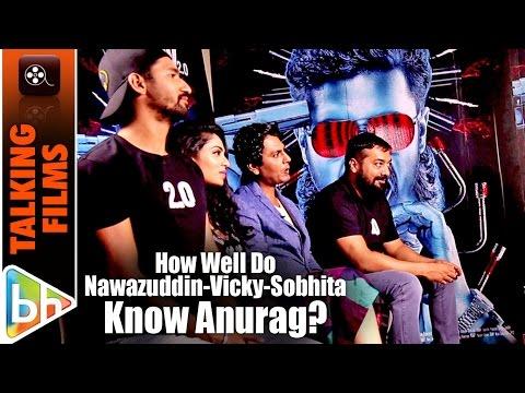 How Well Do Nawazuddin Siddiqui | Vicky Kaushal | Sobhita Dhulipala Know Anurag Kashyap?