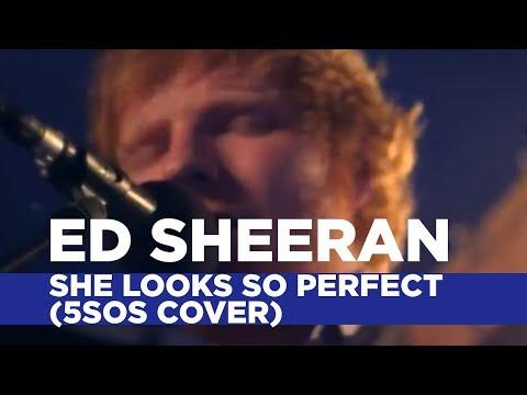 Ed Sheeran  She Looks So Perfect 5SOS  Capital Session