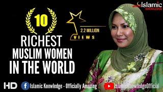Top 10 Richest Muslim Women In The World