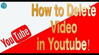 how to delete a video from youtube 2018