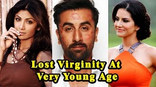 Bollywood Celebs Who Lost Virginity At Very Young Age