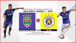 FULL | Becamex Bình Dương vs Hà Nội | Vòng 4 Nuti Cafe V.League 2018