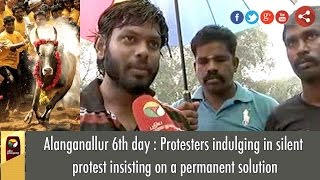 Alanganallur 6th day : Protesters indulging in silent protest insisting on a permanent solution