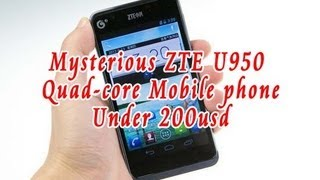 ZTE U950 Quad core android phone system and game test