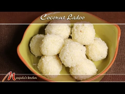 Coconut Ladoo – Indian Sweet Recipe by Manjula