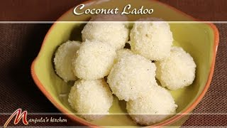 Coconut Ladoo - Indian Sweet Recipe by Manjula