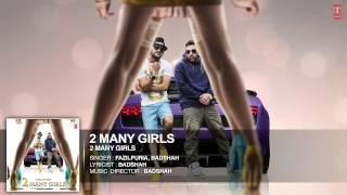 '2 Many Girls' FULL SONG (Audio)   Fazilpuria, Badshah   T-Series