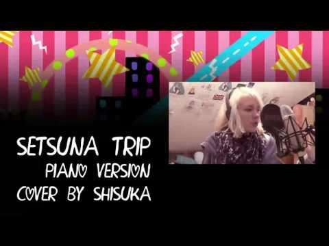 【Shisuka】☆ Setsuna Trip (Piano Vers.)「Last Note」