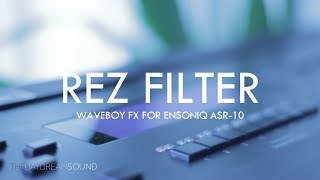 Waveboy Ensoniq ASR-10 Rez Filter Resonant Filter FX