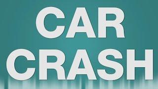 Car Crash SOUND EFFECT - Auto unfall SOUNDS