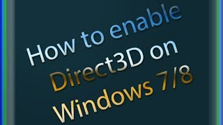 (13.8 MB) How to enable Direct3D (Windows 7 and up) Mp3
