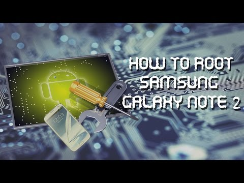 How To Properly Root Samsung Galaxy Note 2