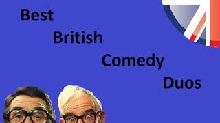 Best British Comedy Duos