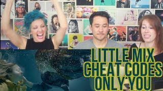 Little Mix - Cheat Codes - Only You - REACTION