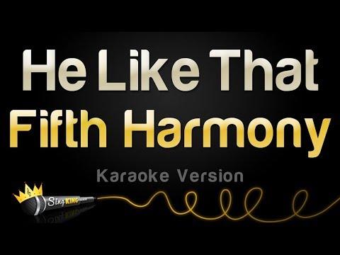 Fifth Harmony - He Like That (Karaoke Version)