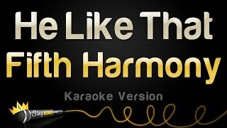 download lagu Fifth Harmony - He Like That Karaoke Version gratis