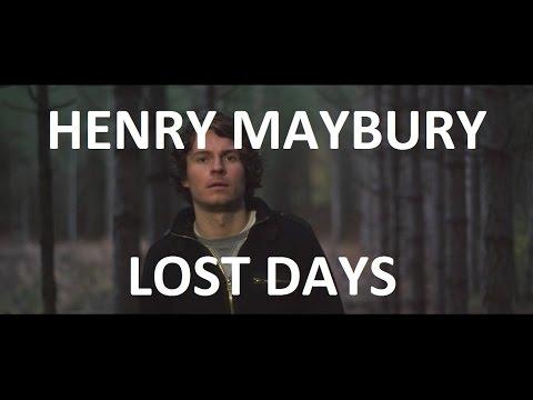 """YouTube video: Henry Maybury """"Lost Days"""""""